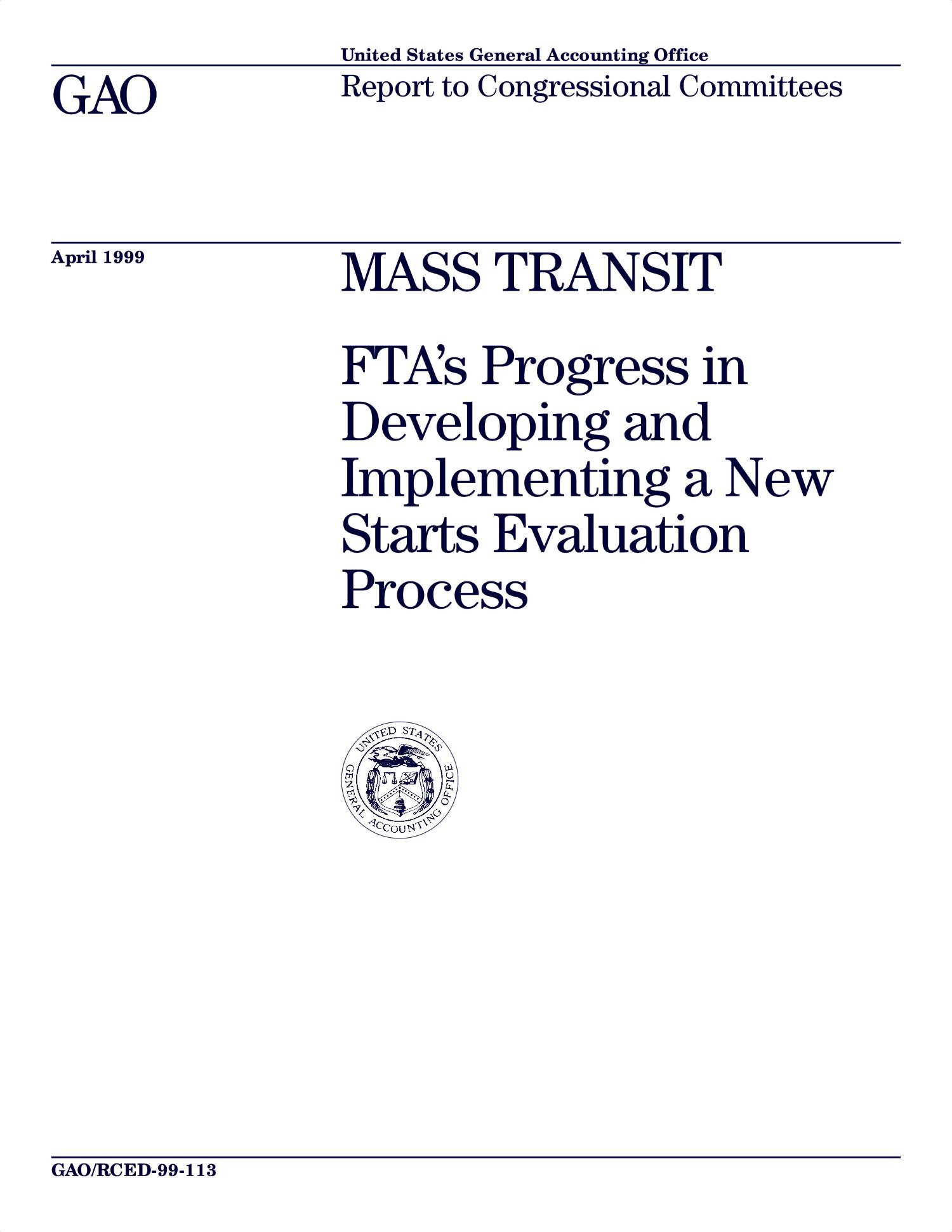 Mass Transit: FTA's Progress in Developing and Implementing a New Starts Evaluation Process                                                                                                      [Sequence #]: 1 of 24