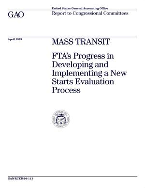 Primary view of object titled 'Mass Transit: FTA's Progress in Developing and Implementing a New Starts Evaluation Process'.