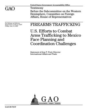 Primary view of object titled 'Firearms Trafficking: U.S. Efforts to Combat Arms Trafficking to Mexico Face Planning and Coordination Challenges'.
