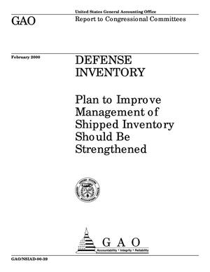 Primary view of object titled 'Defense Inventory: Plan to Improve Management of Shipped Inventory Should Be Strengthened'.