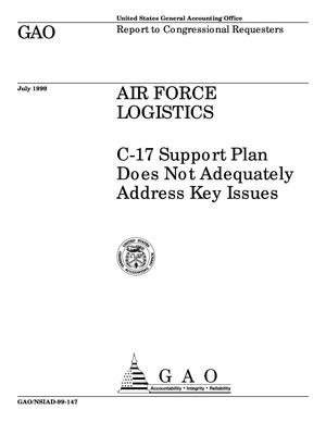 Primary view of object titled 'Air Force Logistics: C-17 Support Plan Does Not Adequately Address Key Issues'.