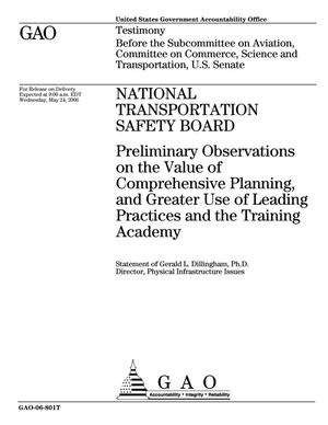 Primary view of object titled 'National Transportation Safety Board: Preliminary Observations on the Value of Comprehensive Planning, and Greater Use of Leading Practices and the Training Academy'.