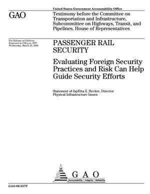 Primary view of object titled 'Passenger Rail Security: Evaluating Foreign Security Practices and Risk Can Help Guide Security Efforts'.