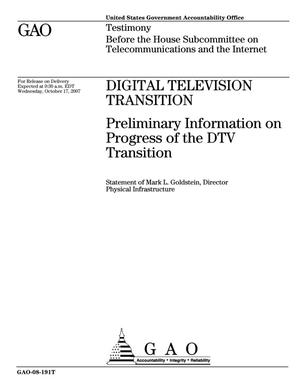 Primary view of object titled 'Digital Television Transition: Preliminary Information on Progress of the DTV Transition'.