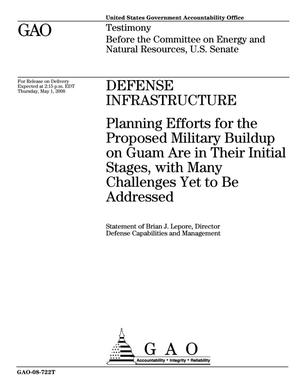 Primary view of object titled 'Defense Infrastructure: Planning Efforts for the Proposed Military Buildup on Guam Are in Their Initial Stages, with Many Challenges Yet to Be Addressed'.