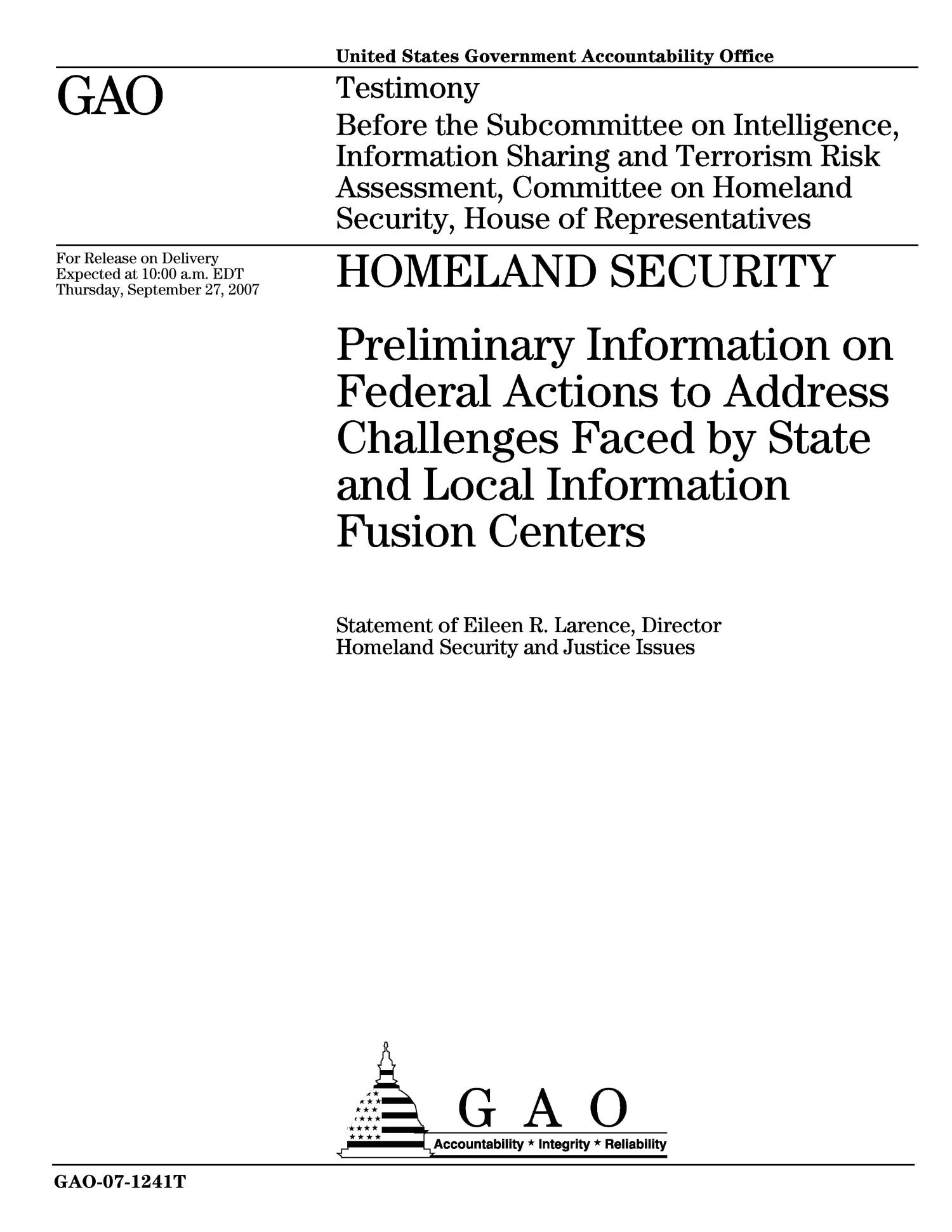 Homeland Security: Preliminary Information on Federal Actions to Address Challenges Faced by State and Local Information Fusion Centers                                                                                                      [Sequence #]: 1 of 17