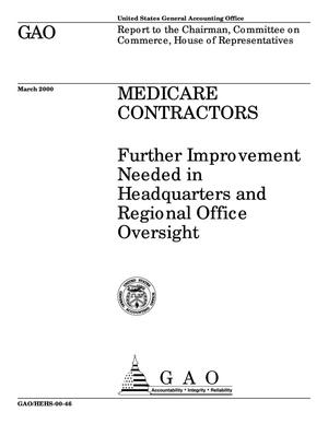 Primary view of object titled 'Medicare Contractors: Further Improvement Needed in Headquarters and Regional Office Oversight'.