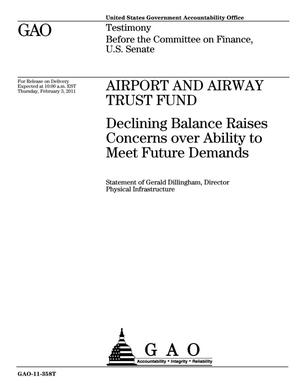 Primary view of object titled 'Airport and Airway Trust Fund: Declining Balance Raises Concerns over Ability to Meet Future Demands'.