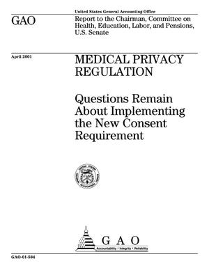 Primary view of object titled 'Medical Privacy Regulation: Questions Remain About Implementing the New Consent Requirement'.
