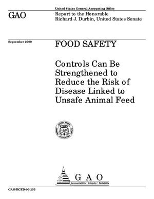 Primary view of object titled 'Food Safety: Controls Can Be Strengthened to Reduce the Risk of Disease Linked to Unsafe Animal Feed'.