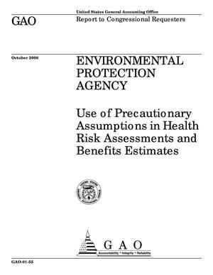 Primary view of object titled 'Environmental Protection Agency: Use of Precautionary Assumptions in Health Risk Assessments and Benefits Estimates'.