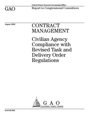 Primary view of object titled 'Contract Management: Civilian Agency Compliance with Revised Task and Delivery Order Regulations'.