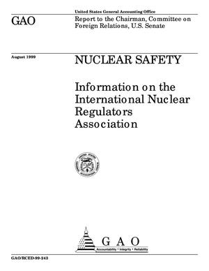 Primary view of object titled 'Nuclear Safety: Information on the International Nuclear Regulators Association'.