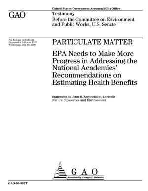 Primary view of object titled 'Particulate Matter: EPA Needs to Make More Progress in Addressing the National Academies' Recommendations on Estimating Health Benefits'.
