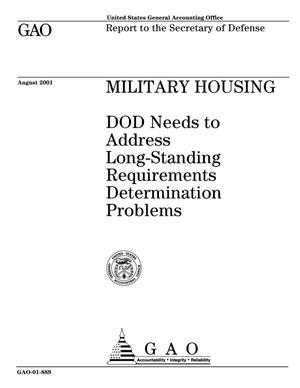 Primary view of object titled 'Military Housing: DOD Needs to Address Long-Standing Requirements Determination Problems'.