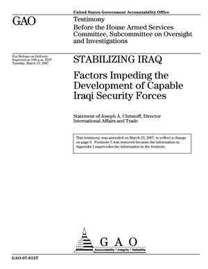 Primary view of object titled 'Stabilizing Iraq: Factors Impeding the Development of Capable Iraqi Security Forces'.
