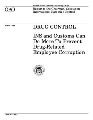 Primary view of object titled 'Drug Control: INS and Customs Can Do More To Prevent Drug-Related Employee Corruption'.