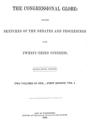 The Congressional Globe, Volume 1-2: Twenty-Third Congress, First and Second Sessions