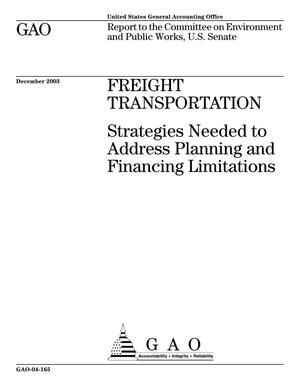 Primary view of object titled 'Freight Transportation: Strategies Needed to Address Planning and Financing Limitations'.