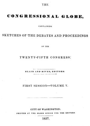 Primary view of object titled 'The Congressional Globe, Volume 5: Twenty-Fifth Congress, First Session'.