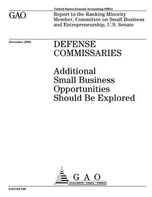 Primary view of object titled 'Defense Commissaries: Additional Small Business Opportunities Should Be Explored'.