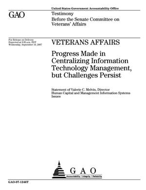 Primary view of object titled 'Veterans Affairs: Progress Made in Centralizing Information Technology Management, but Challenges Persist'.