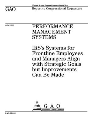 Primary view of object titled 'Performance Management Systems: IRS's Systems for Frontline Employees and Managers Align with Strategic Goals but Improvements Can Be Made'.