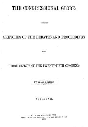 Primary view of The Congressional Globe, Volume 7: Twenty-Fifth Congress, Third Session