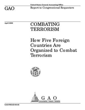 Primary view of object titled 'Combating Terrorism: How Five Foreign Countries Are Organized to Combat Terrorism'.