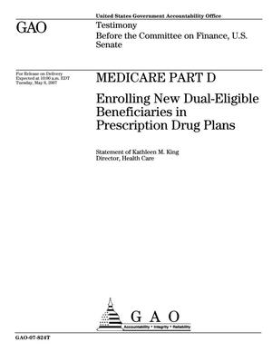 Primary view of object titled 'Medicare Part D: Enrolling New Dual-Eligible Beneficiaries in Prescription Drug Plans'.