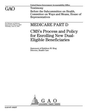 Primary view of object titled 'Medicare Part D: CMS's Process and Policy for Enrolling New Dual-Eligible Beneficiaries'.