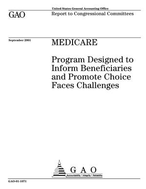 Primary view of object titled 'Medicare: Program Designed to Inform Beneficiaries and Promote Choice Faces Challenges'.