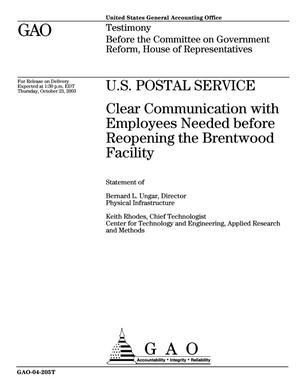 Primary view of object titled 'U.S. Postal Service: Clear Communication with Employees Needed before Reopening the Brentwood Facility'.