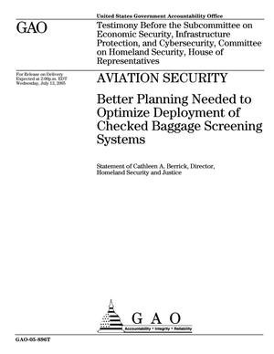 Primary view of object titled 'Aviation Security: Better Planning Needed to Optimize Deployment of Checked Baggage Screening Systems'.