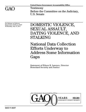 Primary view of object titled 'Domestic Violence, Sexual Assault, Dating Violence, and Stalking: National Data Collection Efforts Underway to Address Some Information Gaps'.