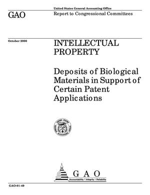 Primary view of object titled 'Intellectual Property: Deposits of Biological Materials in Support of Certain Patent Applications'.