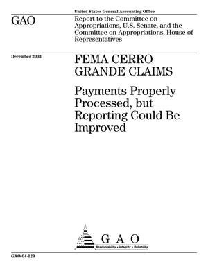 Primary view of object titled 'FEMA Cerro Grande Claims: Payments Properly Processed, but Reporting Could Be Improved'.