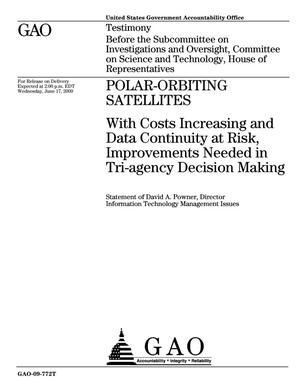Primary view of object titled 'Polar-Orbiting Satellites: With Costs Increasing and Data Continuity at Risk, Improvements Needed in Tri-agency Decision Making'.