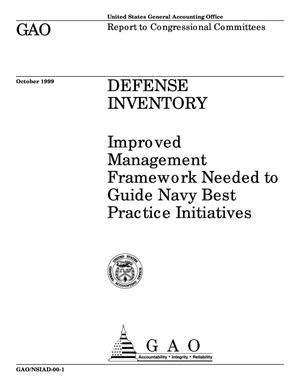 Primary view of object titled 'Defense Inventory: Improved Management Framework Needed to Guide Navy Best Practice Initiatives'.