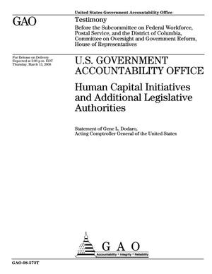 Primary view of object titled 'U.S. Government Accountability Office: Human Capital Initiatives and Additional Legislative Authorities'.