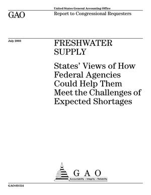 Primary view of object titled 'Freshwater Supply: States' View of How Federal Agencies Could Help Them Meet the Challenges of Expected Shortages'.