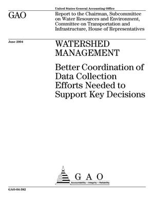 Primary view of object titled 'Watershed Management: Better Coordination of Data Collection Efforts Needed to Support Key Decisions'.