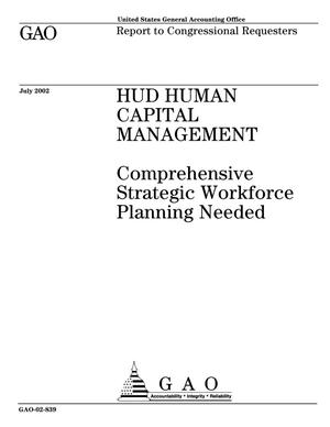 Primary view of object titled 'HUD Human Capital Management: Comprehensive Strategic Workforce Planning Needed'.