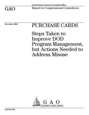 Primary view of object titled 'Purchase Cards: Steps Taken to Improve DOD Program Management, but Actions Needed to Address Misuse'.