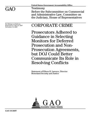 Primary view of object titled 'Corporate Crime: Prosecutors Adhered to Guidance in Selecting Monitors for Deferred Prosecution and Non-Prosecution Agreements, but DOJ Could Better Communicate Its Role in Resolving Conflicts'.