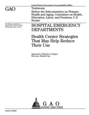 Primary view of object titled 'Hospital Emergency Departments: Health Center Strategies That May Help Reduce Their Use'.