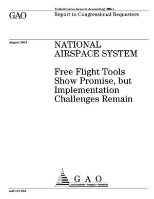 Primary view of object titled 'National Airspace System: Free Flight Tools Show Promise, but Implementation Challenges Remain'.
