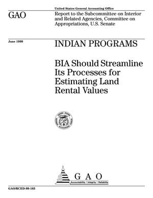 Primary view of object titled 'Indian Programs: BIA Should Streamline Its Processes for Estimating Land Rental Values'.