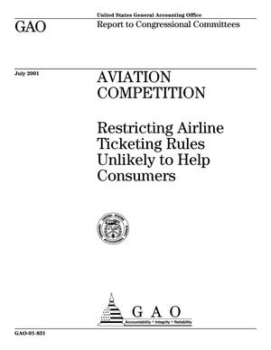 Primary view of object titled 'Aviation Competition: Restricting Airline Ticketing Rules Unlikely to Help Consumers'.