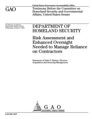 Primary view of object titled 'Department of Homeland Security: Risk Assessment and Enhanced Oversight Needed to Manage Reliance on Contractors'.